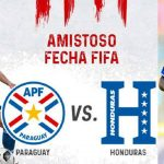 Paraguay y Honduras en amistoso previo a la Copa América y Copa Oro